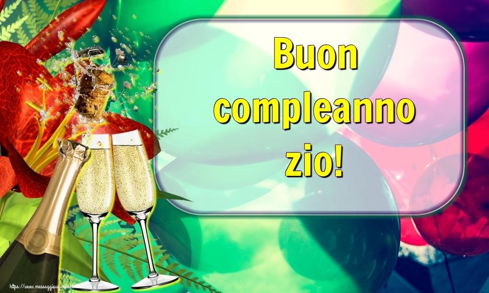 Cartoline di auguri per Zio - Buon compleanno zio!