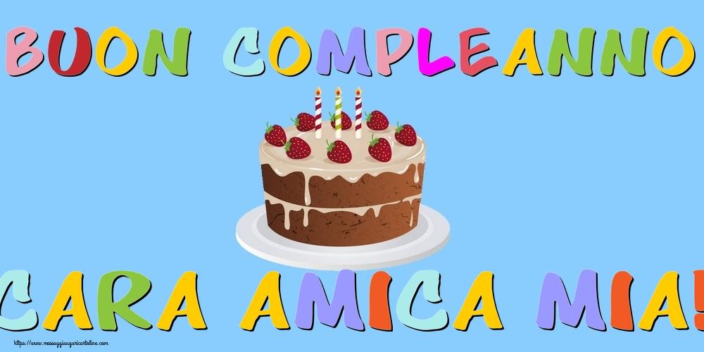Cartoline di compleanno per Amica - Buon Compleanno cara amica mia!