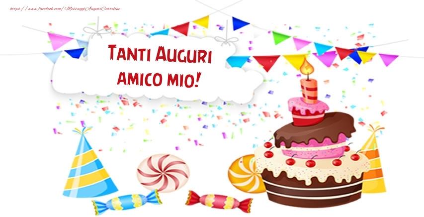 Cartoline di compleanno per Amico - Tanti Auguri amico mio!
