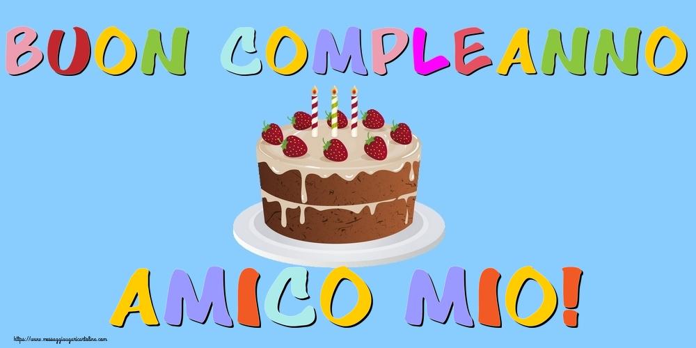 Cartoline di compleanno per Amico - Buon Compleanno amico mio!