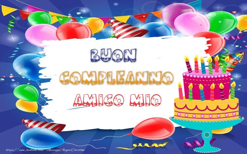 Eccezionale Cartoline di compleanno per Amico - BUON COMPLEANNO amico mio  YK19