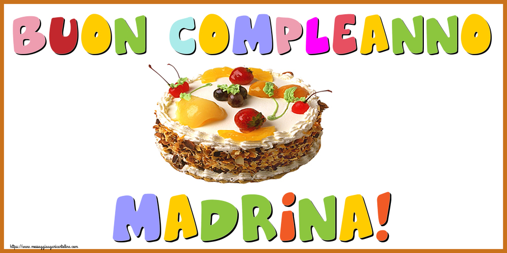 Cartoline di compleanno per Madrina - Buon Compleanno madrina!