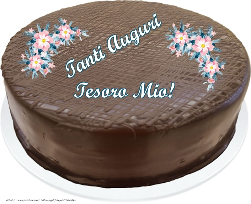 Cartoline di compleanno per Marito - Tanti Auguri tesoro mio! - Torta al cioccolato