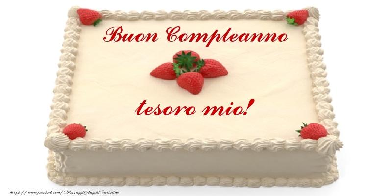 Cartoline di compleanno per Moglie - Torta con fragole - Buon Compleanno tesoro mio!