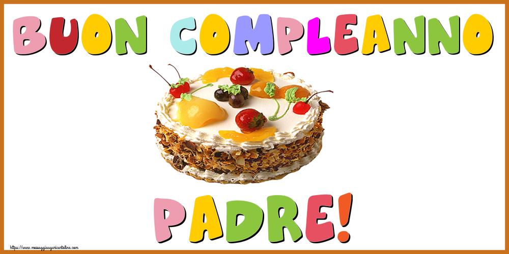 Cartoline di compleanno per Padre - Buon Compleanno padre!