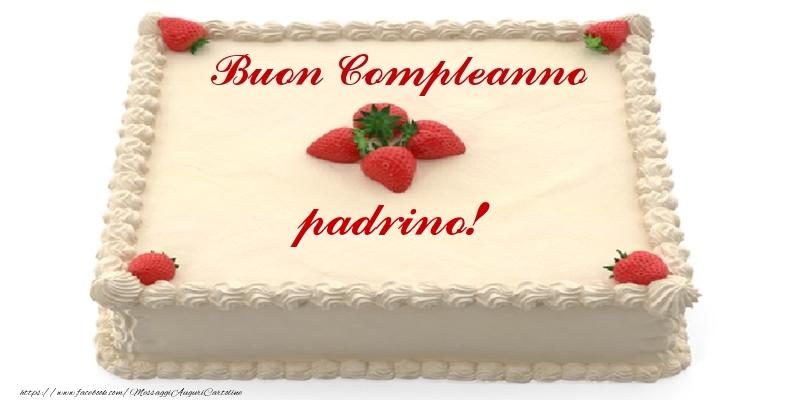 Cartoline di compleanno per Padrino - Torta con fragole - Buon Compleanno padrino!