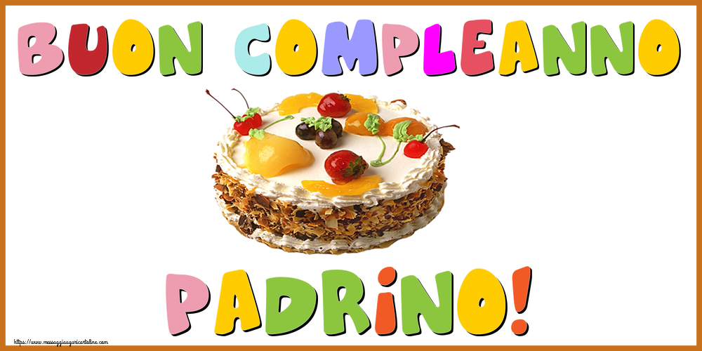 Cartoline di compleanno per Padrino - Buon Compleanno padrino!
