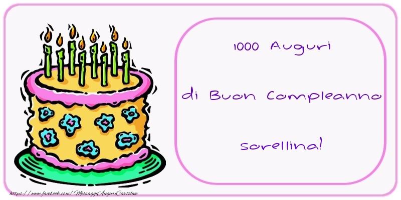 Cartoline di compleanno per Sorella - 1000 Auguri di Buon Compleanno sorellina