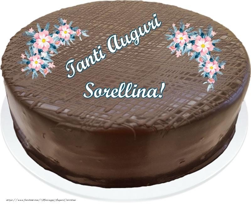Cartoline di compleanno per Sorella - Tanti Auguri sorellina! - Torta al cioccolato