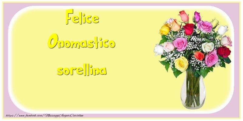Cartoline di onomastico per Sorella - Felice Onomastico sorellina