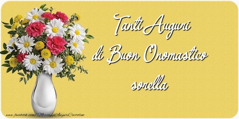 Cartoline di onomastico per Sorella - Tanti Auguri di Buon Onomastico sorella